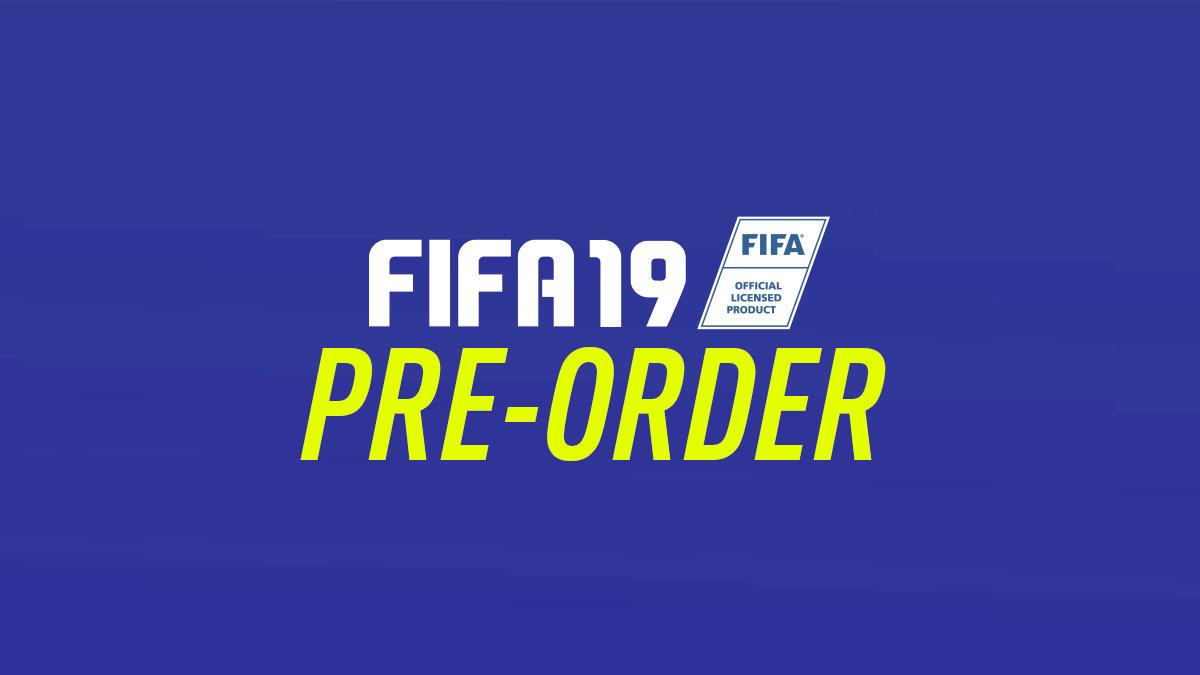 FIFA 19 este disponibil pentru precomandă
