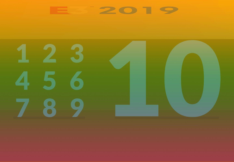 10 lucruri care sigur nu se vor întampla la E3 2019